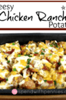Cheesy Chicken Ranch Potatoes in a baking dish