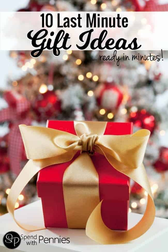10+ Last Minute Gift Ideas! Most of these can be prepared in just a few minutes!