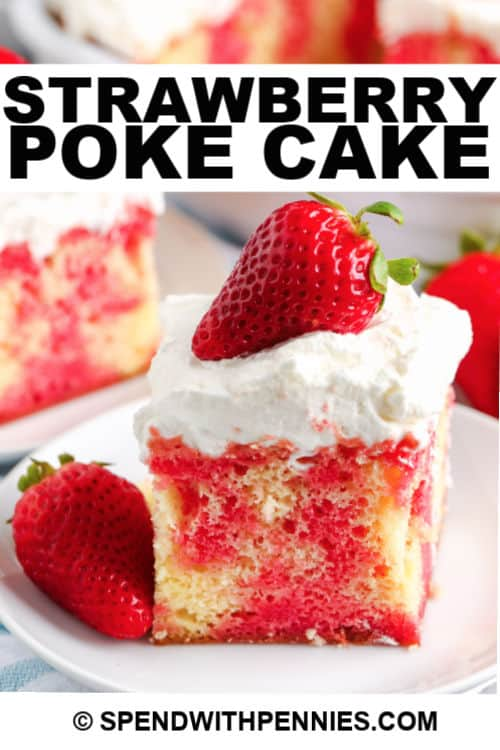 A slice of strawberry poke cake with writing