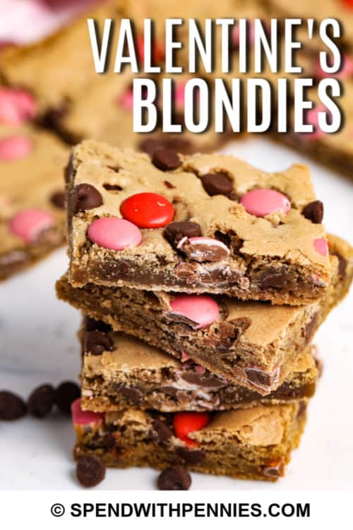 Valentines Blondies in a pile with writing