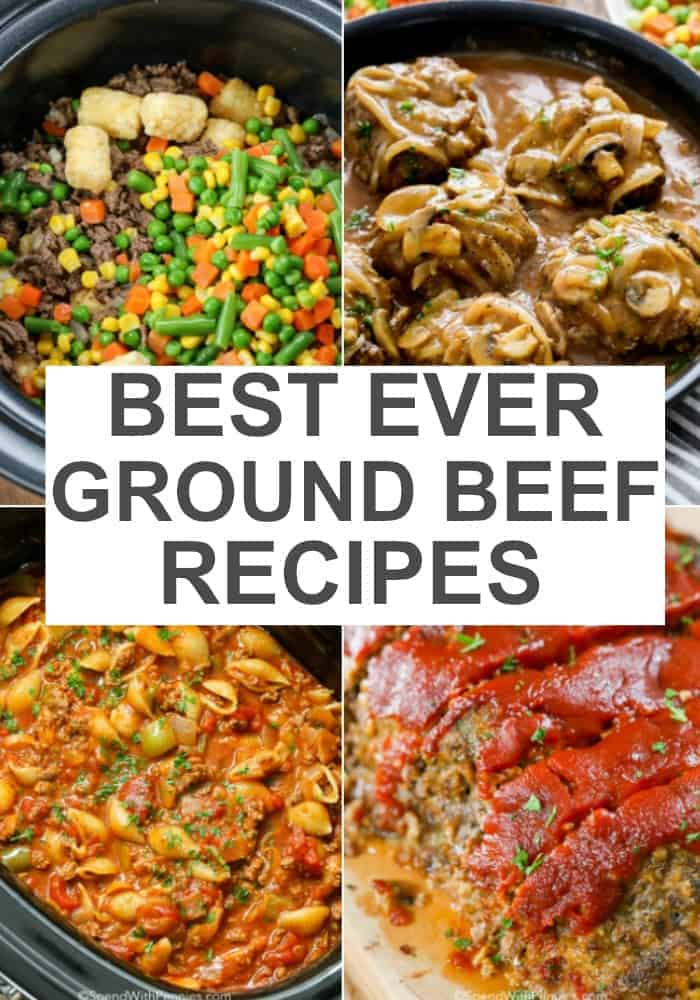 A collage of the best ever ground beef recipes