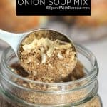 Homemade Onion Soup Mix is easy to make and can replace an Onion Soup Mix Packet in a recipe! Perfect for french onion dip, potatoes, chicken and meatloaf!