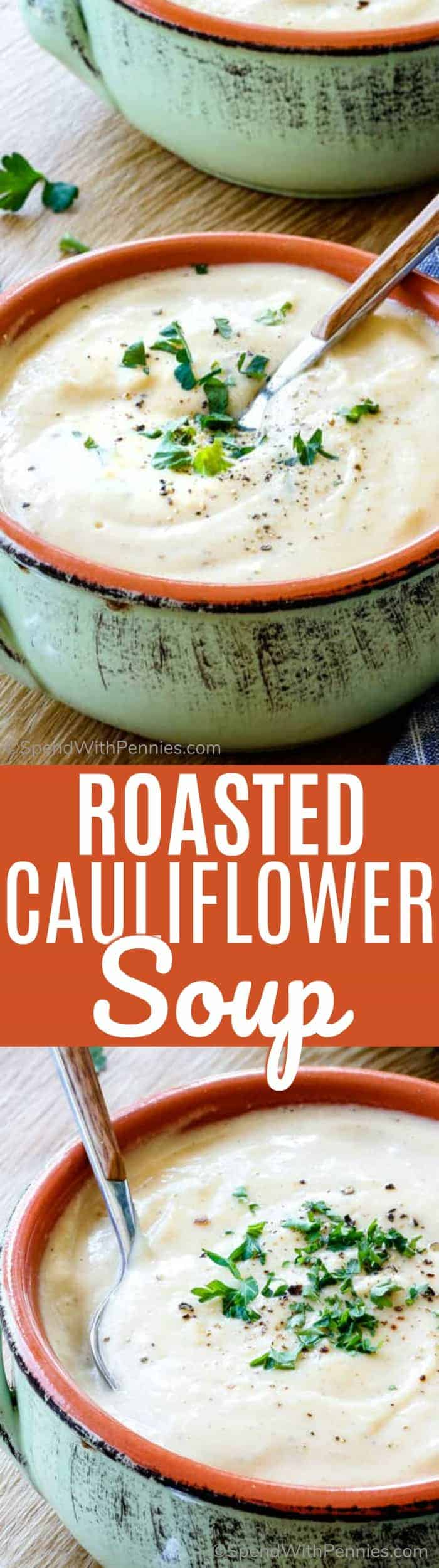 Creamy Roasted Cauliflower Soup is easy to make, infused with flavor and just happens to be healthy! This soup reheats beautifully so it makes the perfect lunch throughout the week or ideal make ahead dinner. #spendwithpennies #cauliflower #creamsoup #soup #roastedveggies #weeknightmeal #quickrecipe #easyrecipe #easysouprecipe
