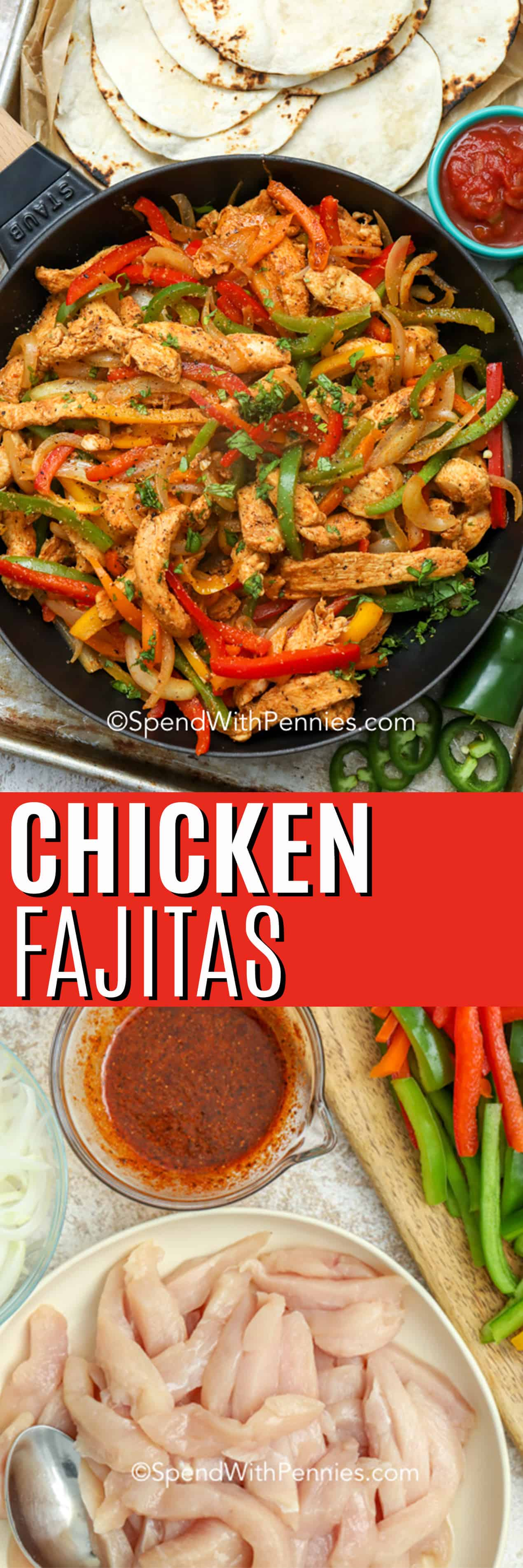 Top photo - Easy Chicken Fajitas in a skillet with tortillas on the side. Bottom photo - sliced chicken in a bowl with seasoning and sliced peppers on the side.