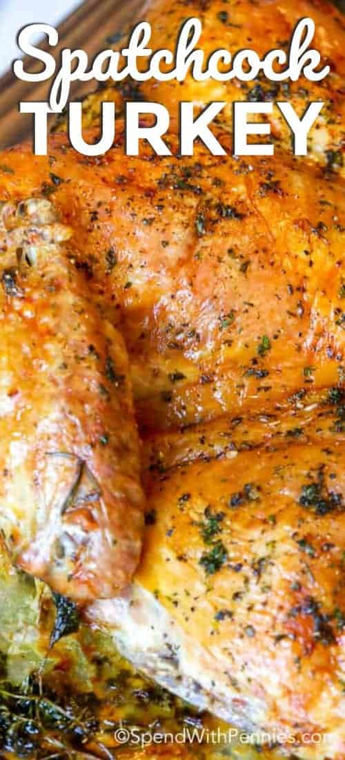 Spatchcock turkey is the easiest and most delicious way to serve turkey dinner this Thanksgiving! #spendwithpennies #turkey #turkeydinner #dinner #thanksgiving #spatchcock #holidaydinner #thanksgivingdinner