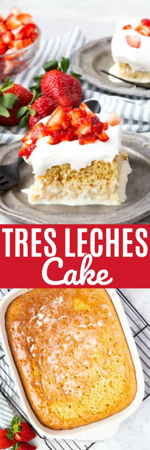 Tres Leches Cake in a casserole dish and on a plate with strawberries and a title