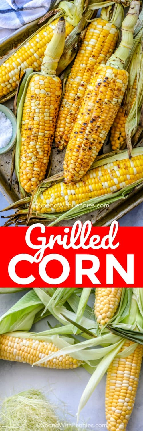 Grilled Corn being prepared and grilled shown with a title