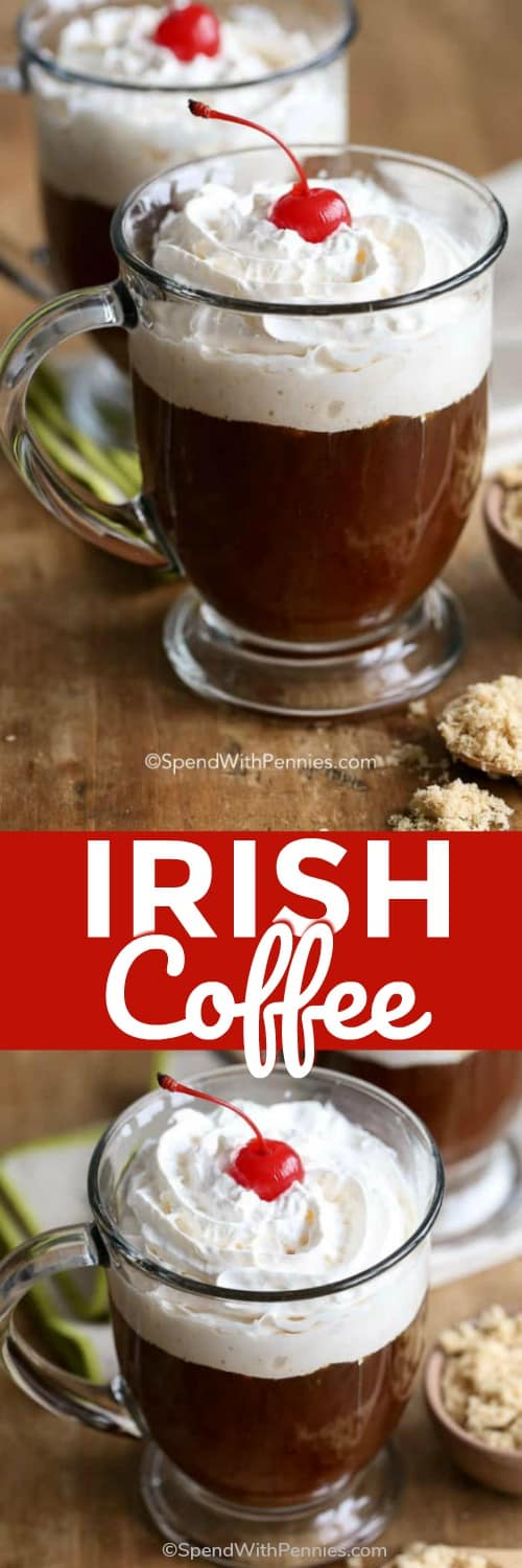 Irish Coffee is a classic and delicious coffee and the perfect ending to any meal. #spendwithpennies #easyrecipe #coffeerecipe #traditionalcoffee #irishcoffee