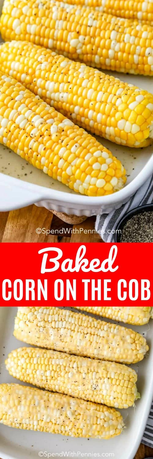 Made with only 2 ingredients, this baked corn on the cob recipe is a healthy, quick and delicious side dish for families. Just bake, brush with butter, and season! #spendwithpennies #bakedcornonthecob #ovenbaked #sidedish #cornrecipe #healthy