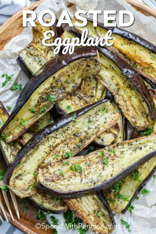 This oven roasted eggplant recipe is so simple to prepare. Just slice the eggplant, brush with an olive oil herb mixture and roast until soft. It's the perfect side to any meal. #spendwithpennies #roastedeggplant #sidedish #healthyrecipe #roastedvegetable #vegetarian