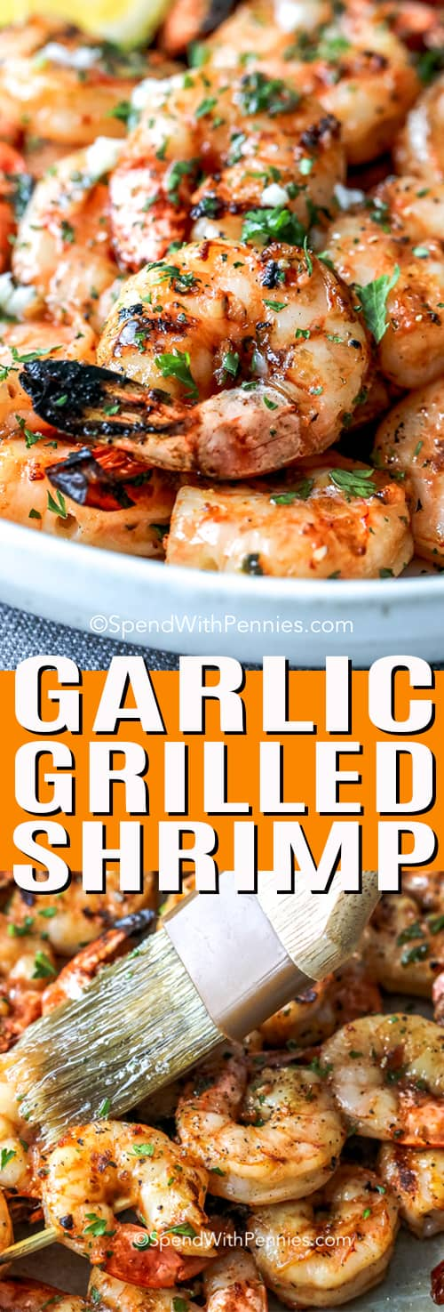 Garlic Grilled Shrimp on a plate with lemon shown with a title being brushed with garlic butter