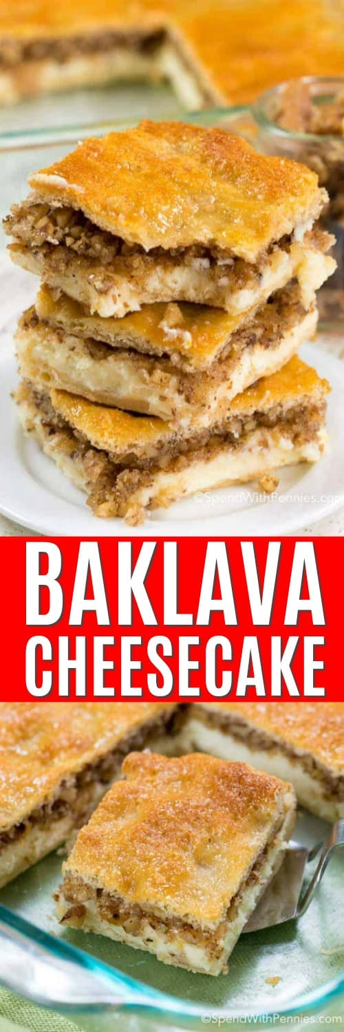 Top image - Baklava cheesecake slices stacked on a plate. Bottom image - Baklava cheesecake sliced in a pan.