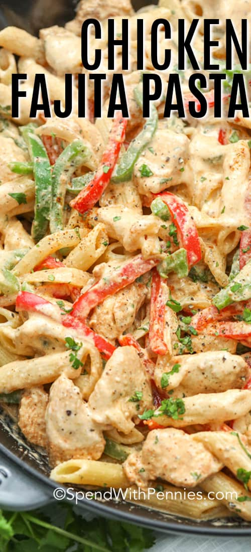 Chicken fajita pasta in a pan with a title