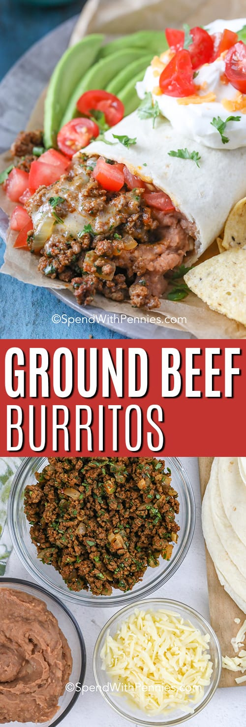 Top image - close up of a ground beef burrito on a plate. Bottom image - burrito ingredients laid out in bowls.