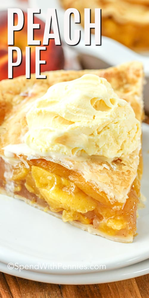 Homemade Peach Pie with ice cream on top with a title