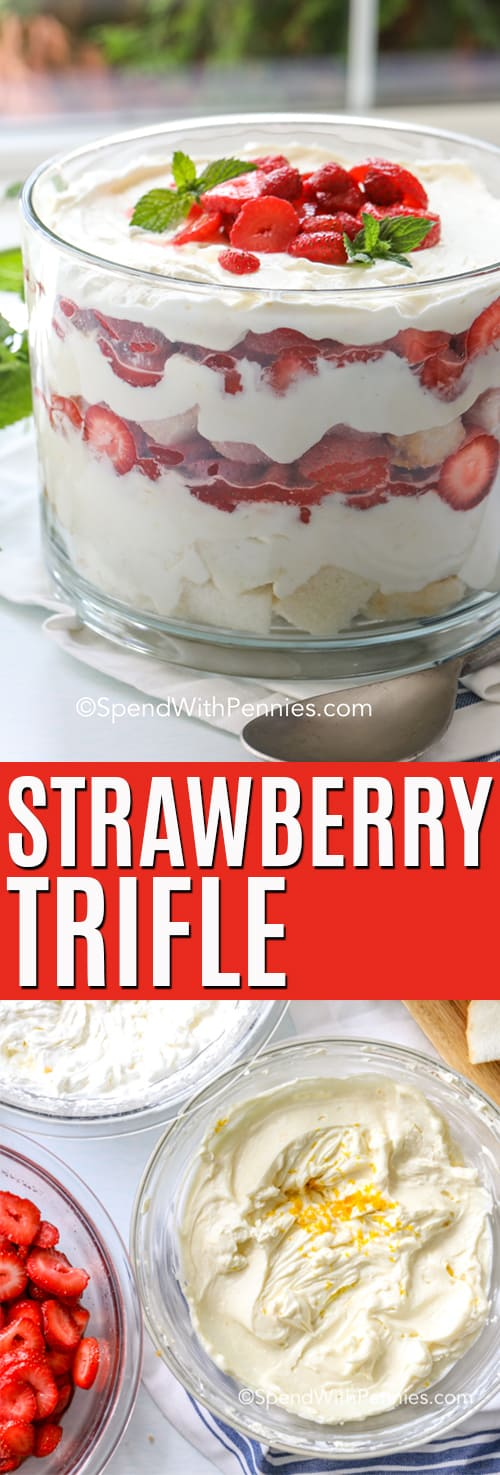 Top photo - Strawberry Trifle shown in a tall, clear bowl. Bottom photo - ingredients ready to assemble Strawberry Trifle.