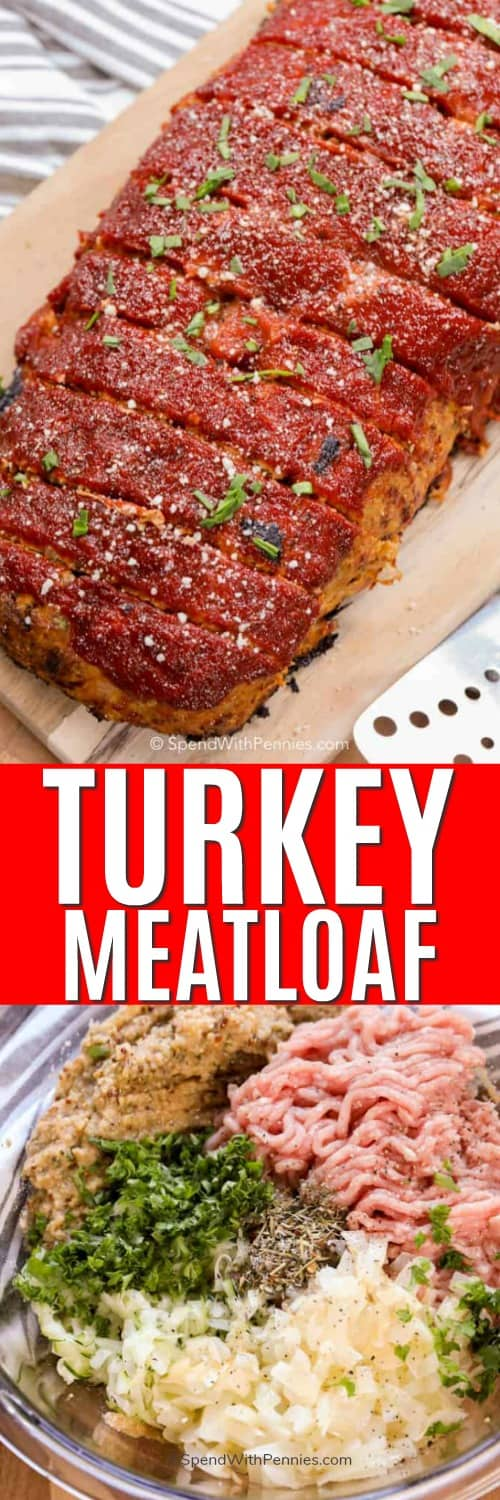 Top photo shows Turkey Meatloaf sliced on a wooden board. Bottom photo shows the ingredients for the meatloaf in a clear mixing bowl.