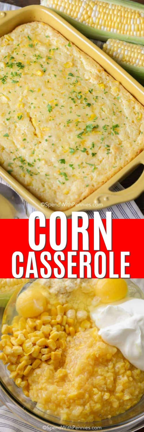 Top photo - Buttery and golden corn casserole fresh from the oven topped with fresh parsley. Bottom photo - A clear bowl full of corn casserole ingredients like cornbread mix, creamed corn, and regular corn.