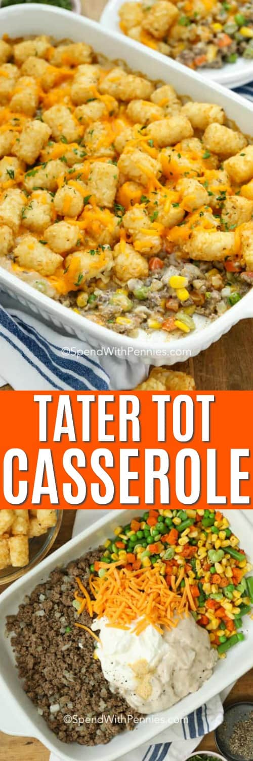 Top photo - Tater Tot casserole with a scoop missing. Bottom photo - Tater tot casserole meat mixture ingredients in casserole dish.