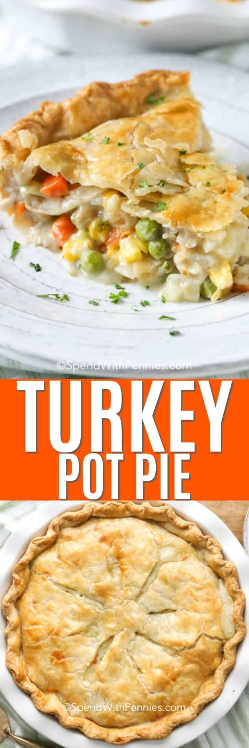 Top photo - Close up of a slice of turkey pot pie with the pie plate in the background. Bottom photo - Overview of a baked turkey pot pie in a white pie plate.