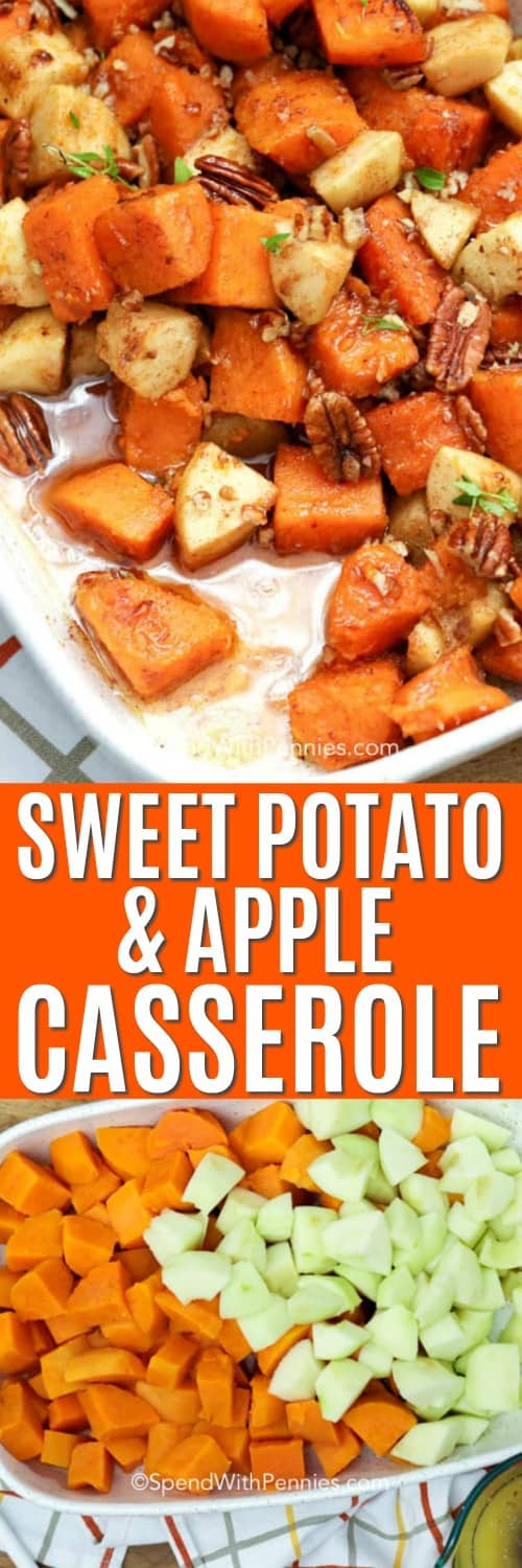 Top photo - Close up overhead shot of sweet potatoes, apples and pecans mixed together with sauce in white casserole dish. Bottom photo - Chunks of sweet potato and apples in a white casserole dish prior to baking.
