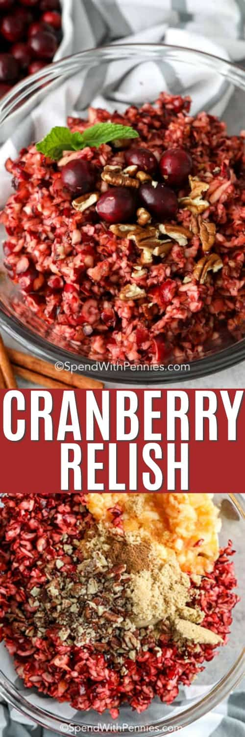 Cranberry relish ingredients in a clear bowl and cranberry relish in a bowl with a title