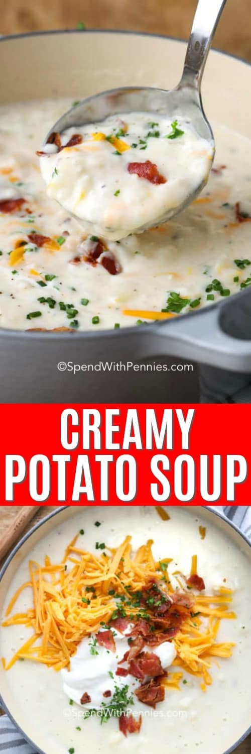 Top photo - Creamy potato soup being scooped out of the pot with a ladle. Bottom photo - Overview of prepared creamy potato soup in a pot.