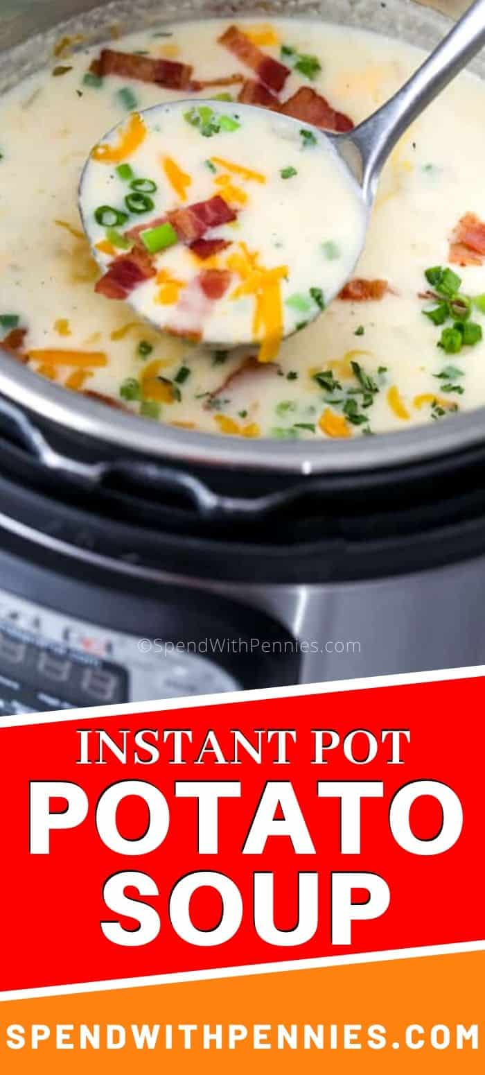 Instant pot potato soup with a ladle and writing