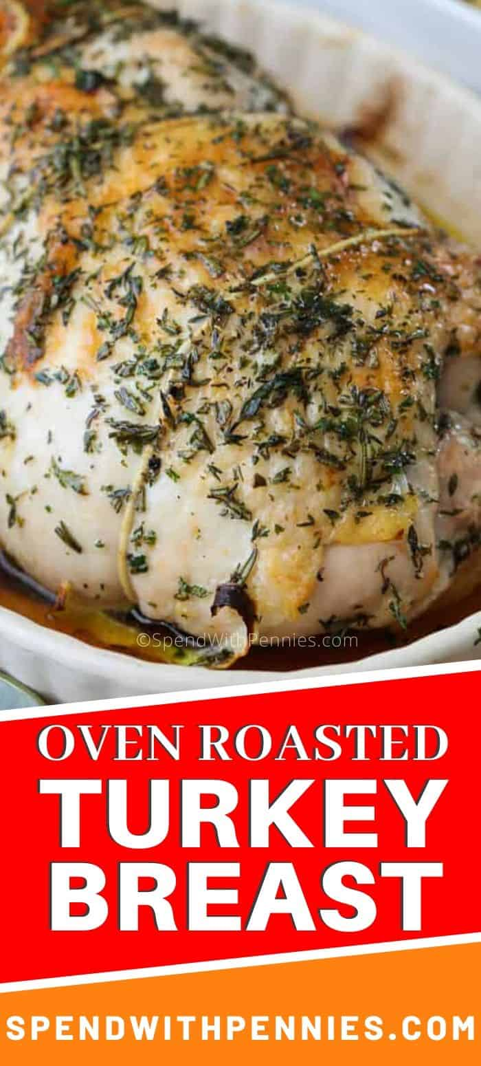 Oven roasted turkey breast in a white casserole dish with a title