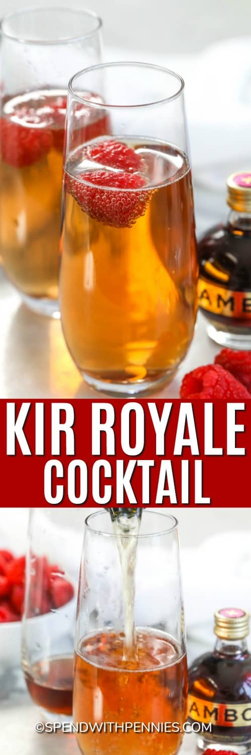 Ingredients for cure Royale being poured into a glass and kir Royale with raspberries with a title