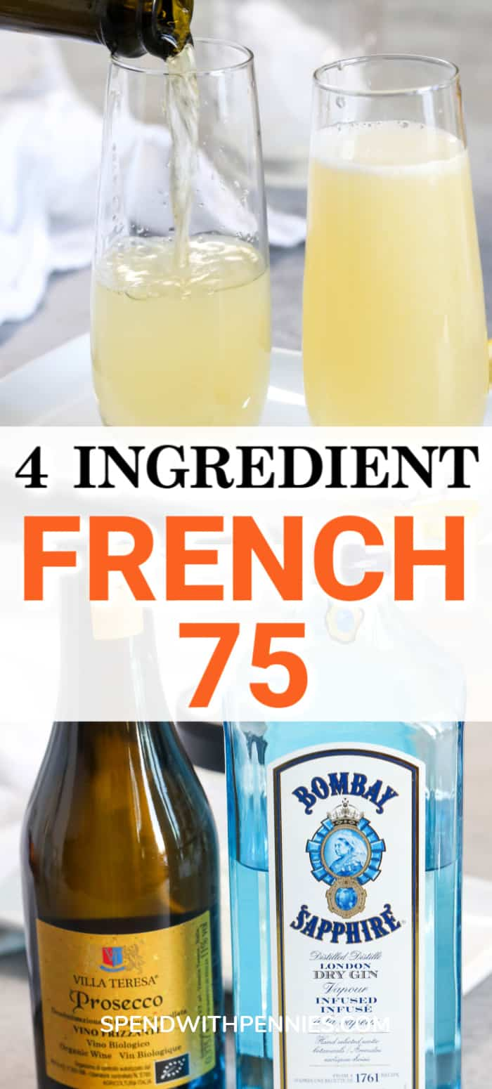 French 75 ingredients and French 75 being poured into glasses with writing
