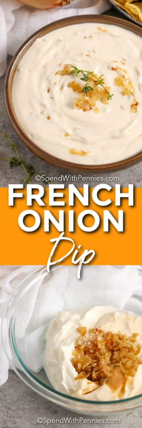 Top image - a bowl of French Onion Dip garnished with caramelized onions and thyme. Bottom image - French Onion Dip ingredients in a glass bowl to be combined.