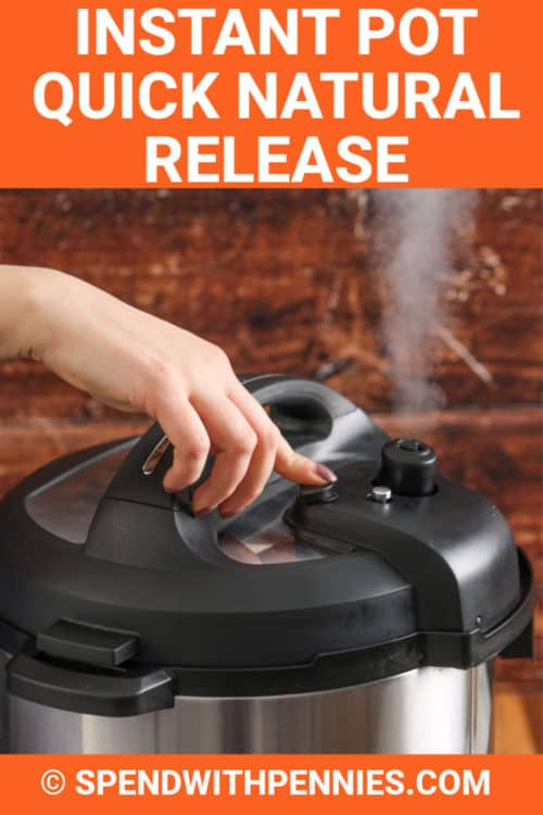 Instant Pot Quick Natural Release with steam and a title
