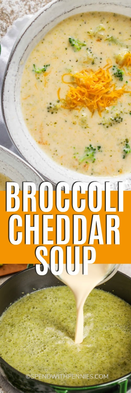 Broccoli Cheddar Soup in a pot and in a bowl with cheese and writing