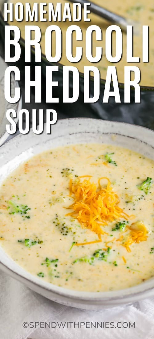 Broccoli Cheddar Soup in a bowl with cheese and a title