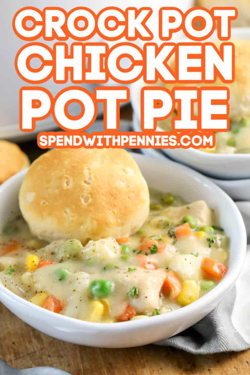 Bowl of Crock Pot Chicken Pot Pie with writing