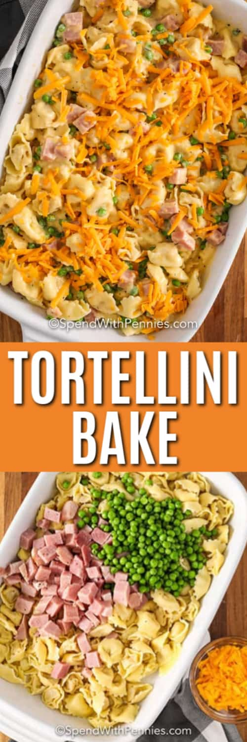 Top image - creamy tortellini bake. Bottom image - tortellini bake ingredients in a casserole.