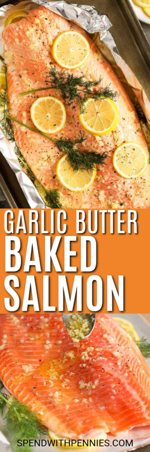 Top image - Salmon baked on a foil lined baking tray topped with lemon slice sand dill. Bottom image - garlic butter marinade being spooned over a salmon fillet.