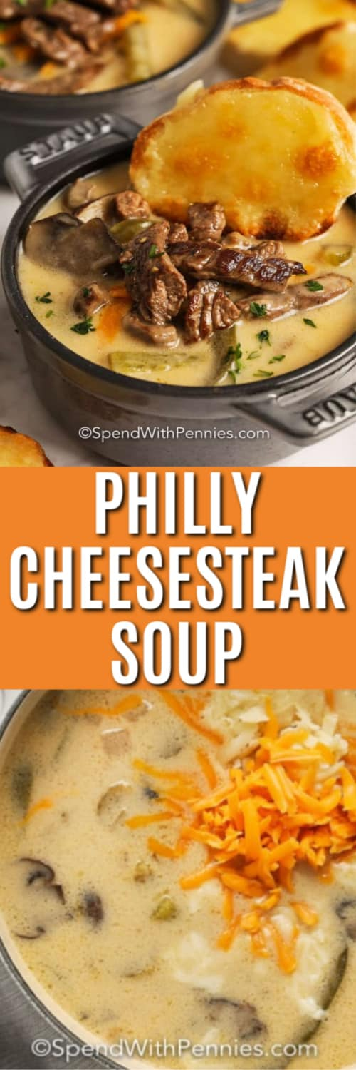 Top image - a serving of Philly cheesesteak soup with cheest toast. Bottom image - Philly Cheesesteak Soup in a pot topped with shredded cheese.