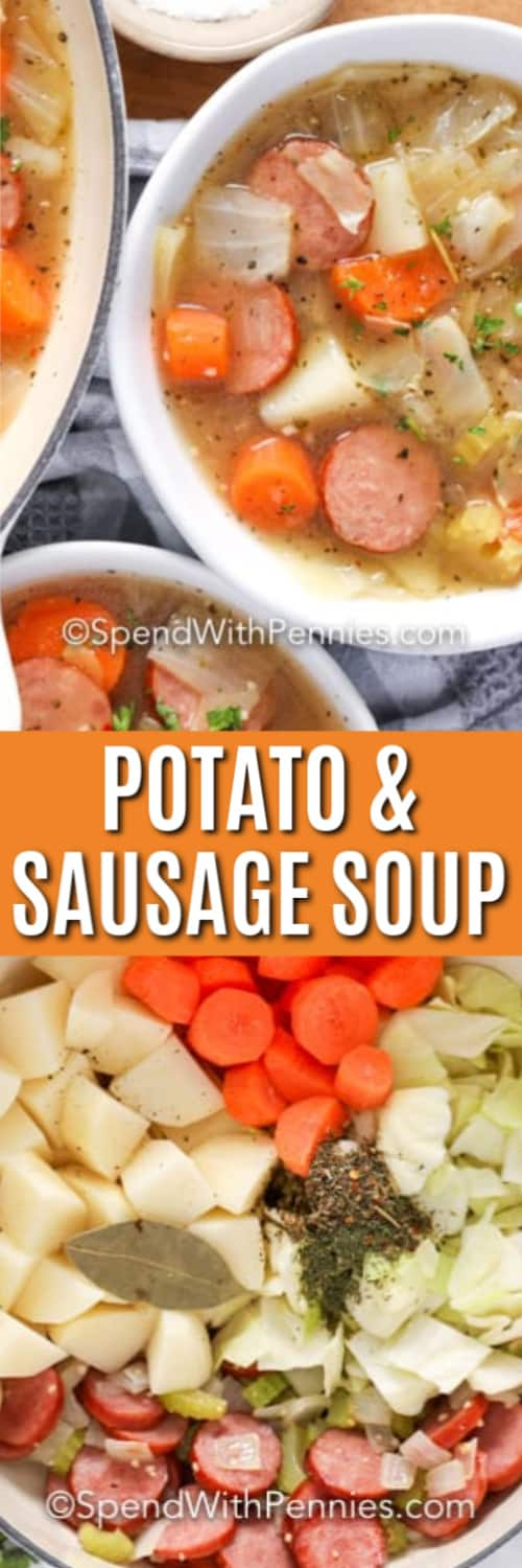 Top image - bowls of potato and cabbage soup. Bottom image - Potato and sausage soup ingredients in a soup pot.