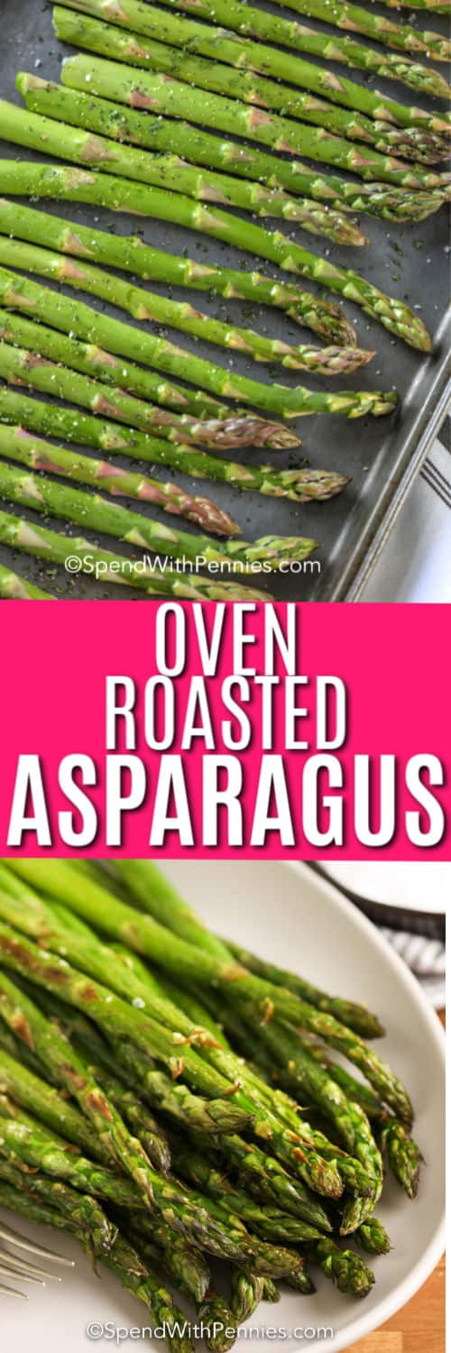 Top image - Asparagus spears on a baking sheet. Bottom image - roasted asparagus in a plate with text.