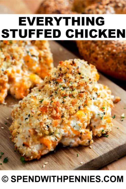Everything Stuffed Chicken with writing