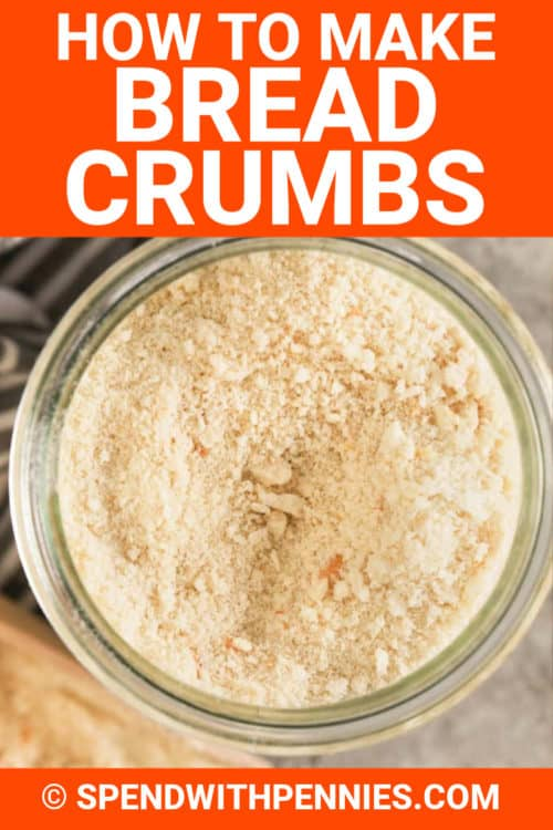 Breadcrumbs in a jar for How to Make Breadcrumbs with writing