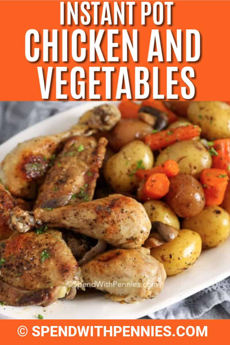 Instant Pot Chicken and Vegetables on a serving plate with a title