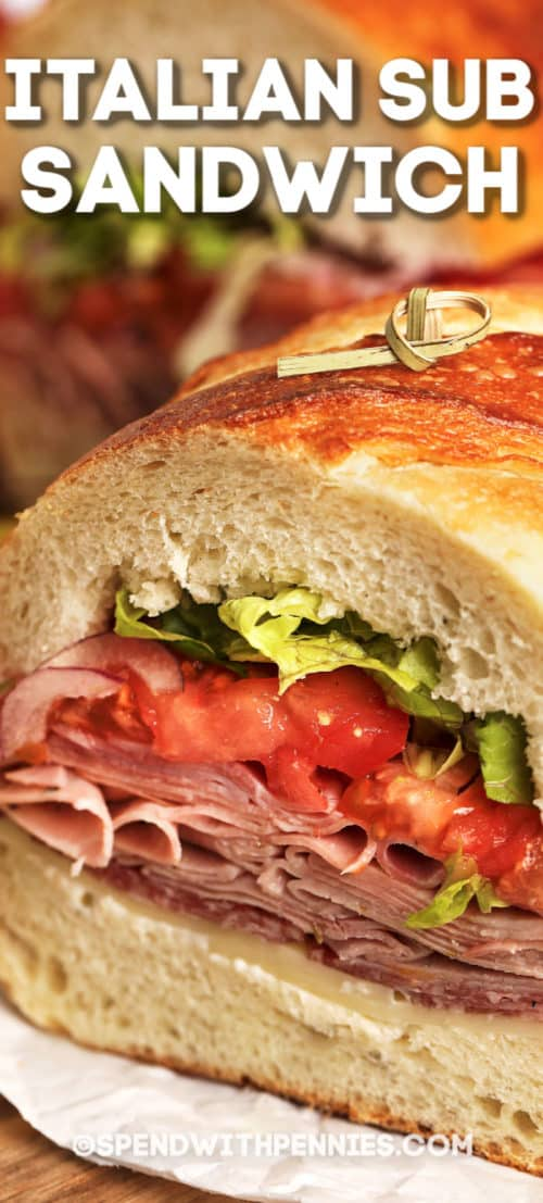 Italian Sub Sandwich cut in half with writing