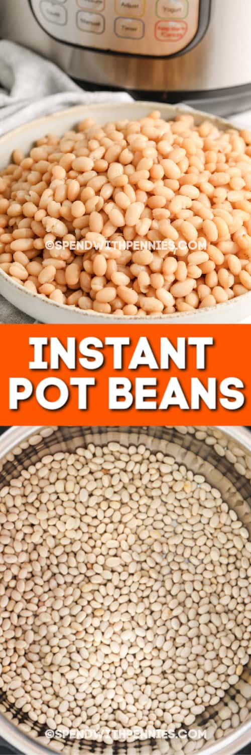 Top image - a bowl of instant pot beans. Bottom image - dried beans in an instant pot with writing