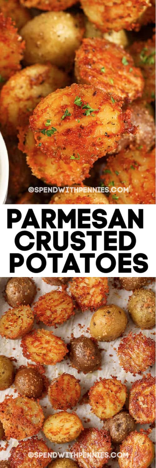 2 images of parmesan crusted potatoes with writing