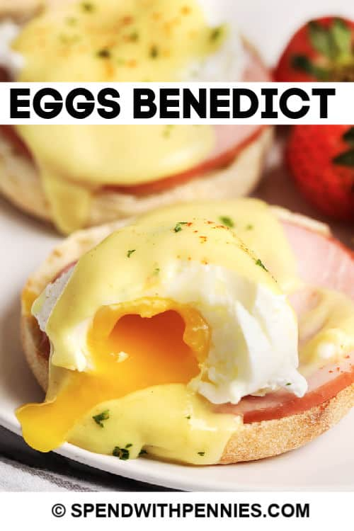 Eggs Benedict ready to serve with writing