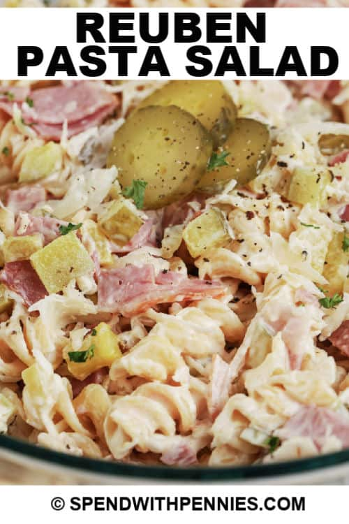 Reuben Pasta Salad with writing
