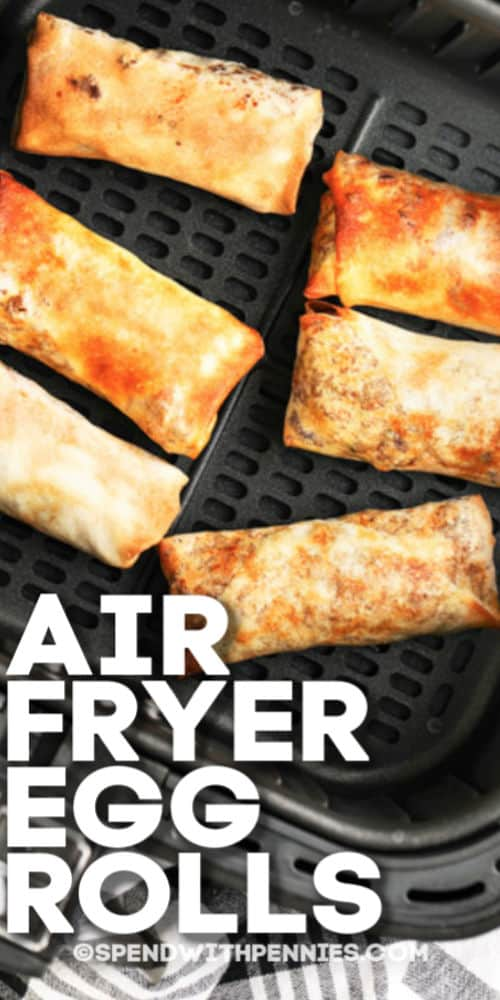 Egg Rolls in an Air Fryer with writing